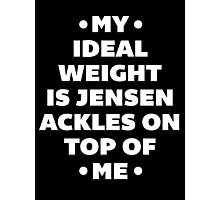 My Ideal Weight is Jensen Ackles Photographic Print