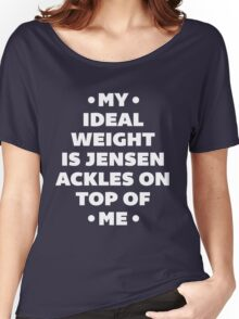 My Ideal Weight is Jensen Ackles Women's Relaxed Fit T-Shirt