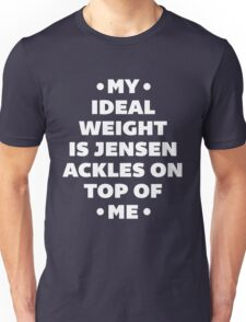 My Ideal Weight is Jensen Ackles Unisex T-Shirt