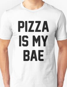 Pizza Is My Bae! Unisex T-Shirt