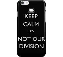 Keep Calm, it's Not Our Division iPhone Case/Skin
