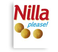 Nilla please! Canvas Print