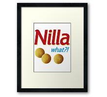 Nilla what Framed Print
