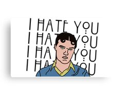 I HATE YOU Canvas Print