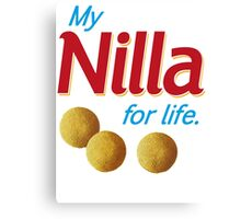 Nilla for life Canvas Print