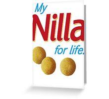 Nilla for life Greeting Card