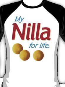Nilla for life T-Shirt