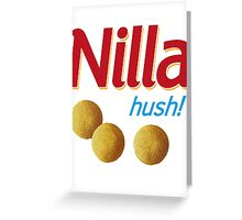 Nilla hush Greeting Card