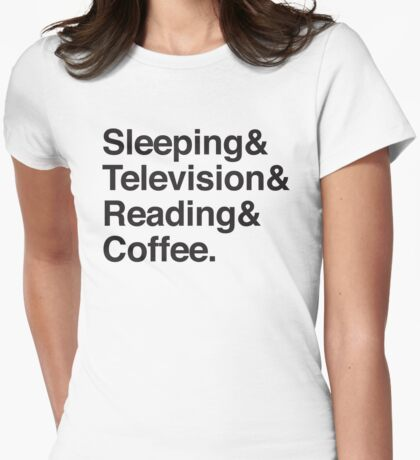 Sleeping & Television & Reading & Coffee Womens Fitted T-Shirt