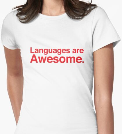 Languages are awesome. Womens Fitted T-Shirt