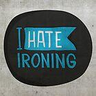 I hate ironing! by Puchu