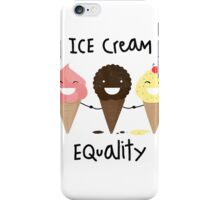 Ice cream Equality iPhone Case/Skin