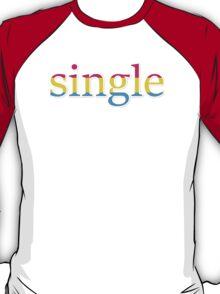 Single - pansexual T-Shirt