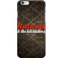 Natasha & The Hitchhikers iPhone Case/Skin