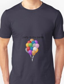 Party in my pants Unisex T-Shirt