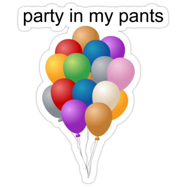 Party in my pants by kgtoh