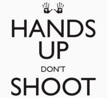 Hands Up Don't Shoot (Ferguson) by FluentInAwkward