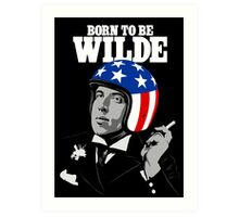 Born To Be Wilde Art Print