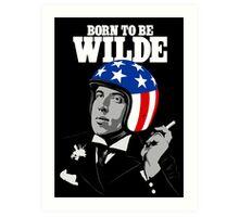 Born To Be Wilde Art Print