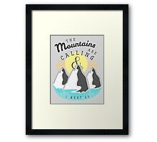 The Mountains are Calling... Framed Print