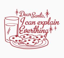 Dear Santa, I Can Explain Everything by HolidaySwaggC