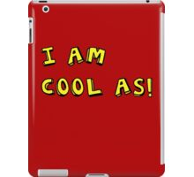 I AM COOL AS! iPad Case/Skin