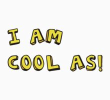 I AM COOL AS! One Piece - Short Sleeve