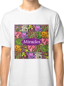 EXPECT A MIRACLE Classic T-Shirt