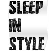 Sleep in Style Poster