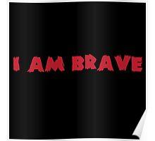 I Am Brave Poster