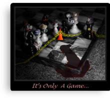 It's only a game... Canvas Print