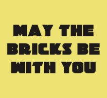 MAY THE BRICKS BE WITH YOU Kids Clothes