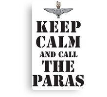 KEEP CALM AND CALL THE PARAS Canvas Print