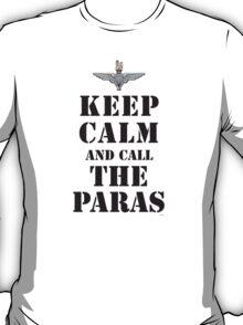 KEEP CALM AND CALL THE PARAS T-Shirt