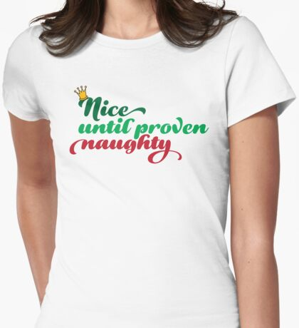 Nice until proven Naughty Womens Fitted T-Shirt