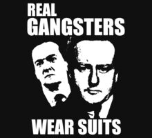 Real Gangsters by blackiguana