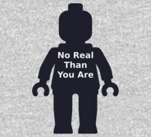 Minifig with 'No Real Than You Are' Slogan One Piece - Long Sleeve