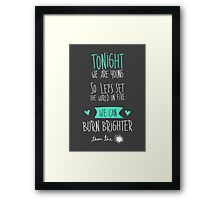 Tonight we are young... Framed Print