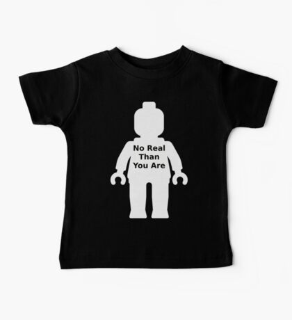 Minifig with 'No Real Than You Are' Slogan Baby Tee