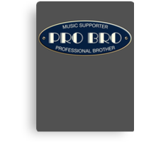 Pro Bro Plastic  Canvas Print