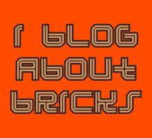 I BLOG ABOUT BRICKS Kids Tee
