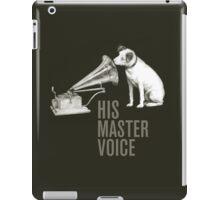 HIS MASTER VOICE part 2 iPad Case/Skin