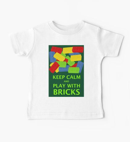 KEEP CALM AND PLAY WITH BRICKS Baby Tee