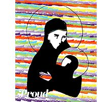 Proud Mary and baby Jesus Photographic Print