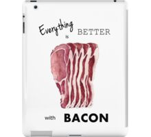 Everything is better with Bacon  iPad Case/Skin