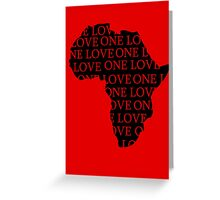 AFRICA ONE LOVE Greeting Card