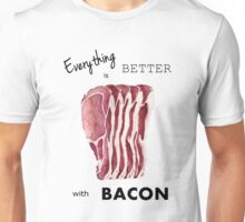 Everything is better with Bacon  Unisex T-Shirt