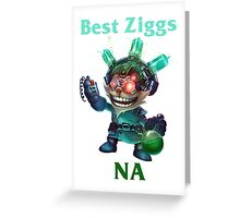 Best Ziggs NA Greeting Card