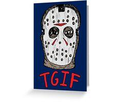 TGIF the 13th Greeting Card