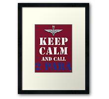 KEEP CALM AND CALL 2 PARA Framed Print